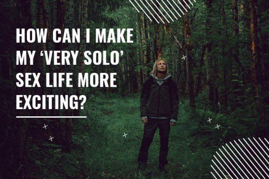 solo sex life interesting
